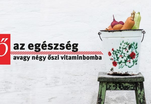 Fő az egészség, avagy négy őszi vitaminbomba