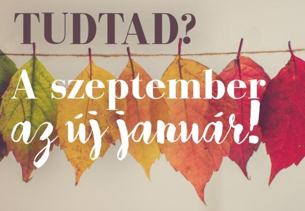 A szeptember az új január!