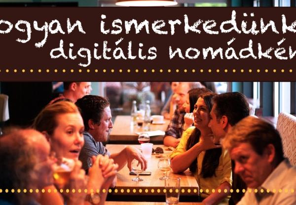 Hogyan ismerkedünk digitális nomádként?