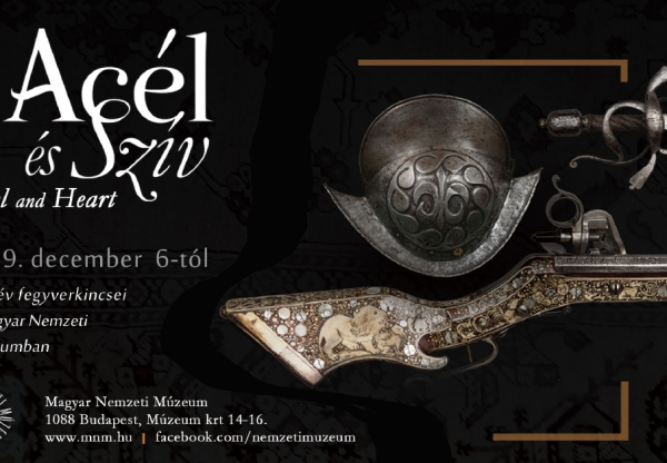 Acél és szív – Ezer év fegyverkincsei a Magyar Nemzeti Múzeumban