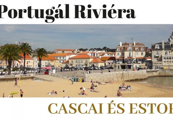 A Portugál Riviéra – Cascai és Estoril
