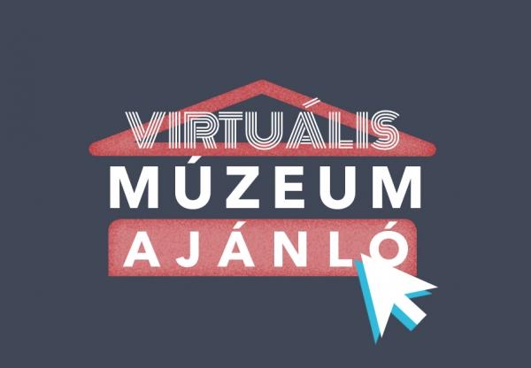 Virtuális múzeum ajánló