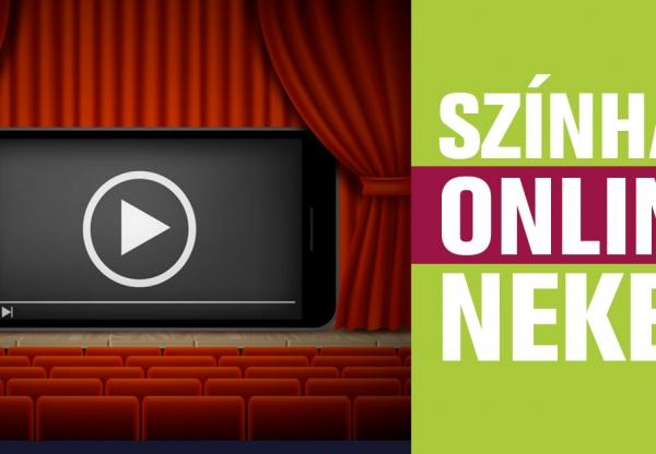 Színház NEKED – Színház nélkül nem maradhat a közönség!