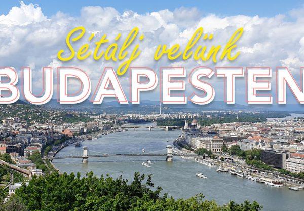 Sétálj velünk Budapesten!