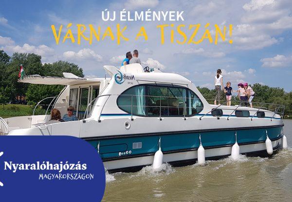 Új élmények várnak a Tiszán!