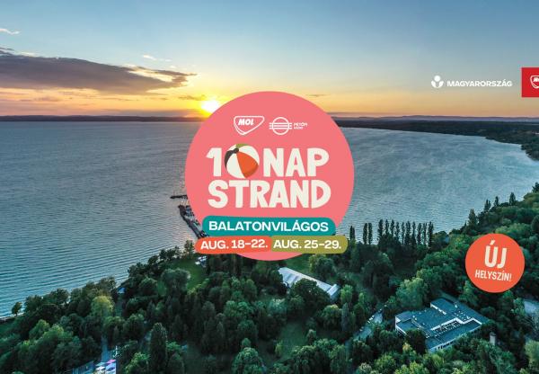 Indul a 10 NAP STRAND Fesztivál Balatonvilágoson