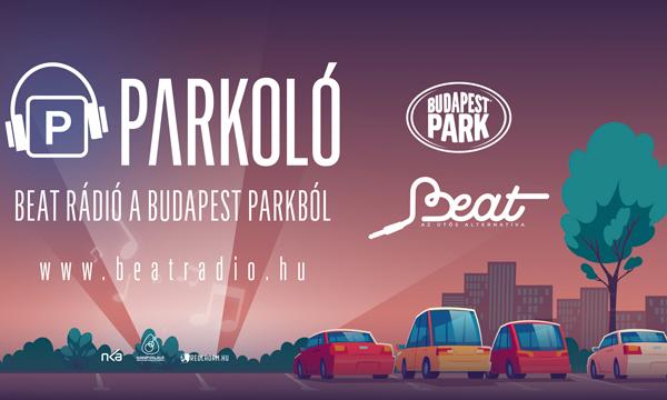 Élőben a Budapest Parkból – Elstartolt a Beat Rádió és Park közös élő rádióműsora, a Parkoló!