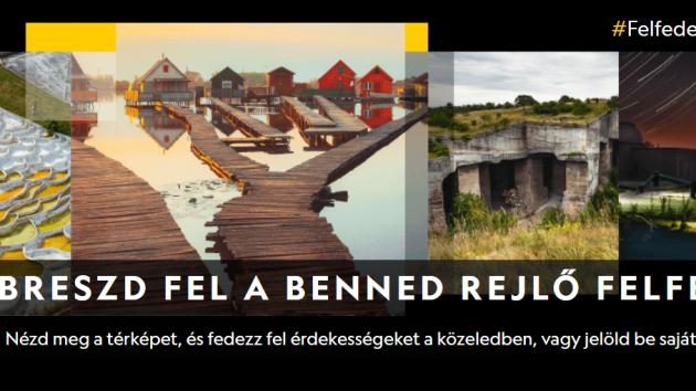 Ébreszd fel a Benned rejlő felfedezőt! – Ismerd meg Magyarország legizgalmasabb helyeit!